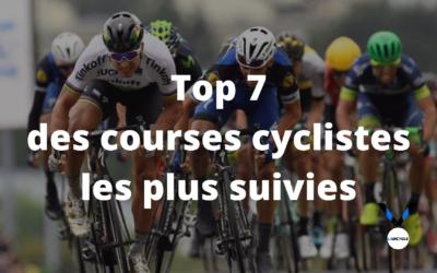 Top 7 des courses cyclistes les plus suivies