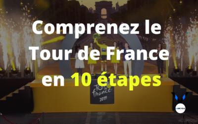 Devenez incollable sur le tour de France en 10 étapes