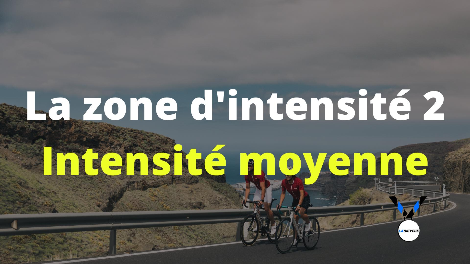 Zone d'intensité 2 vélo : Intensité moyenne