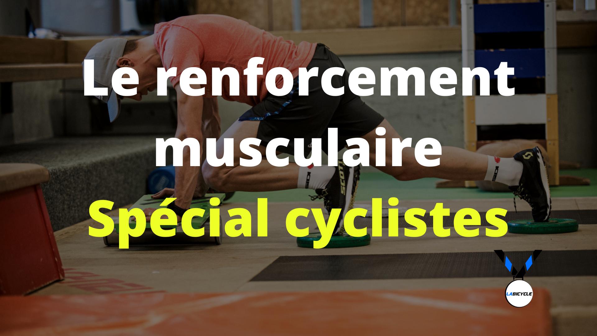le renforcement musculaire pour les cyclistes