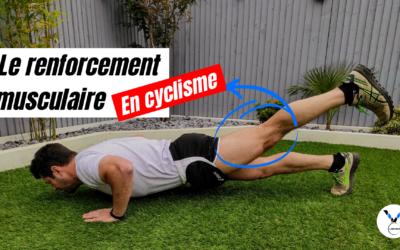 Le renforcement musculaire en cyclisme