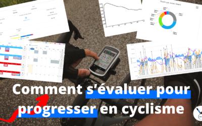 Comment s'évaluer pour progresser en cyclisme ?