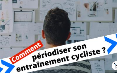 Comment périodiser son entraînement cycliste ?