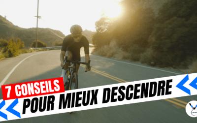 7 conseils pour mieux descendre en cyclisme